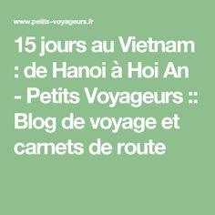 15 jours au Vietnam : de Hanoi à Hoi An - Petits Voyageurs :: Blog de voyage et carnets de route
