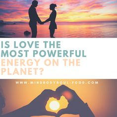 Is Love the Most Powerful Force on the Planet?