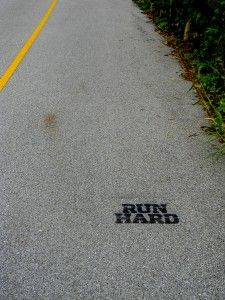 """""""Run hard"""" graffiti; awesome way to motivate others. I want to see this on a run some day."""