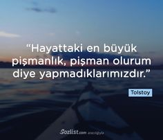 """""""Hayattaki en büyük pişmanlık, pişman olurum diye yapmadıklarımızdır."""" #lev #tolstoy #sözleri #şair #yazar #şiir #kitap #özlü #anlamlı #sözler"""