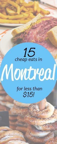 15 cheap eats for less than $15 in Montreal! #mtlmoments http://toeuropeandbeyond.com/cheap-eats-in-montreal/