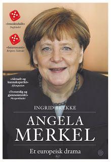 """Rose-Maries litteratur- og filmblogg: Ingrid Brekke: """"Angela Merkel - Et europeisk drama..."""