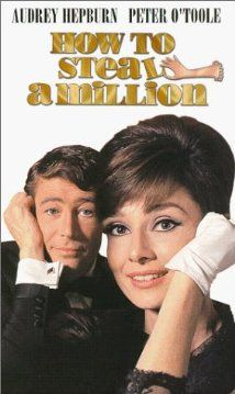 Audrey Hepburn, Peter O'Toole, Eli Wallach. Director: William Wyler. IMDB: 7.6 ______________________ http://en.wikipedia.org/wiki/How_to_Steal_a_Million http://www.rottentomatoes.com/m/how_to_steal_a_million/ http://www.tcm.com/tcmdb/title/78637/How-to-Steal-a-Million/  Article: http://www.tcm.com/tcmdb/title/78637/How-to-Steal-a-Million/articles.html http://www.allmovie.com/movie/how-to-steal-a-million-v95838