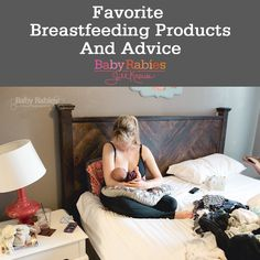 """""""I'm sharing some of my favorite breastfeeding products, tips, and advice."""" REFERENCE"""