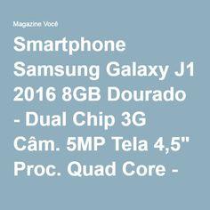 """Smartphone Samsung Galaxy J1 2016 8GB Dourado - Dual Chip 3G Câm. 5MP Tela 4,5"""" Proc. Quad Core - Magazine Fonsecadivulga"""