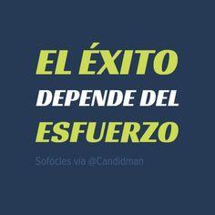 """El #Exito depende del #Esfuerzo"". #Sofocles #FrasesCelebres #Motivacion @candidman"