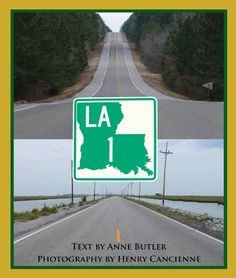 Louisiana Hwy. 1 by Anne Butler
