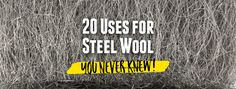 Steel Wool Hacks  Homax Products There are some really great ideas in this pin