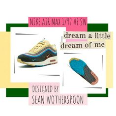 meet 47b79 f868d Toya s Tales Shoe Guide  Nike Air Max 1 97 VF SW by Sean Wotherspoon