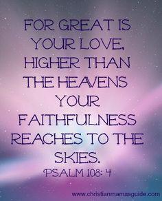 Psalm 108:4 I believe that!詩篇108:4 あなたの恵みは大きく、天の上にまで及び、あなたのまことは雲にまで及ぶからです。