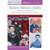 Modern Memory Quilts Video Download with Lesley Riley | InterweaveStore.com