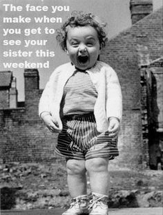 So so true!!!!! ---- the face I make when my sister is coming over :) #sister #funny