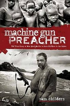 machine gun preacher documentary sam childers cfdb christian