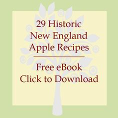 29 Historic New England Apple Recipes From 1615 to 1960 - http://www.newenglandhistoricalsociety.com/29-historic-new-england-apple-recipes-1615-1960/