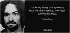 charles manson everybody is crazy - Google Search