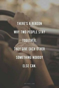 There is a reason two people stay together