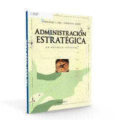 Administración Estratégica – Charles Hill – Gareth Jones – PDF  #administracionEstrategica #estrategias #administracion  http://librosayuda.info/2016/02/27/administracion-estrategica-charles-hill-gareth-jones-pdf/