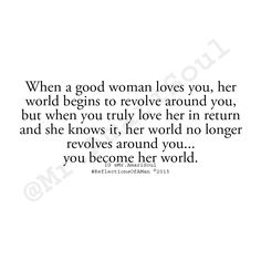 """When a good woman loves you. Amari Soul ""Reflections Of A Man"" Good Woman Quotes, Great Quotes, Quotes To Live By, Inspirational Quotes, Deep Quotes, Motivational, Relationships Love, Relationship Quotes, Love You"