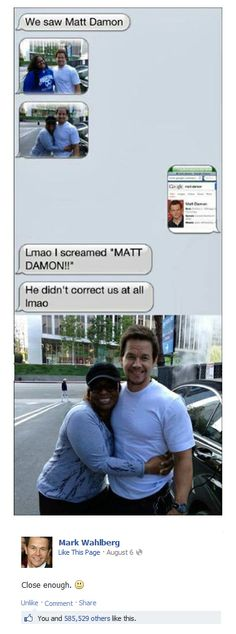 I am not a fan of Marky Mark so this really made me laugh. But way to be a nice guy, for real. Cuz she Nailed it!