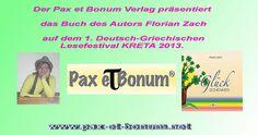 Der Pax et Bonum Verlag präsentiert das Buch des Autors Florian Zach auf dem 1.Deutsch-Griechischen Lesefestival KRETA 2013