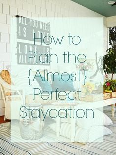 This is our 3rd year of official stay-cationing and we have come to LOVE IT. Home is actually our favorite place to be so stay-cations are our love language. But even if you're not planning a full vac