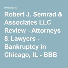 Robert J. Semrad & Associates LLC Review - Attorneys & Lawyers - Bankruptcy in Chicago, IL - BBB Business Review - BBB serving Chicago & Northern Illinois