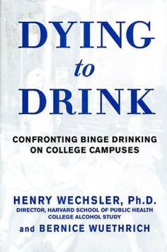 Catalog - Dying to drink : confronting binge drinking on college campuses