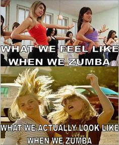 Zumba!! How we feel and how we look.