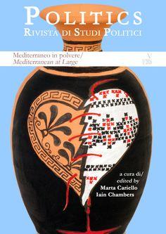 """Copertina del n. 5 (1/2016) di Politics. Rivista di studi politici intitolato """"Mediterraneo in polvere/Mediterranean at Large"""", a cura di Marta Cariello e Iain Iain Michael Chambers. Il numero è articolato in due parti e ospita i contributi di:  Parte I """"Politiche, confini, conflitti/Politics, Borders, Conflicts"""": Cazzato, Iodice, Miele, Bugeja. Parte II """"Visioni, narrazioni, sconfinamenti/Visions, Narratives, Trespassings"""": Zeniou, Lipska, Watson, Masciopinto, Serafini, Carotenuto, Team."""