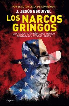 NARCOS GRINGOS,LOS  J. JESUS ESQUIVEL  SIGMARLIBROS