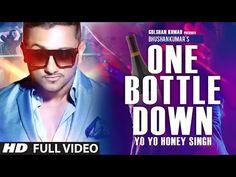 Download Yo Yo Honey Singh One Bottle Down Full Song 3Gp, Mp4, HD, HQ, AVI, Torrent   Download