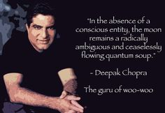Here's a beautiful quote from my great inspiration: Deepak Chopra