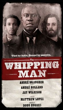 The Whipping Man - saw a production in Cincinnati. Amazing play!