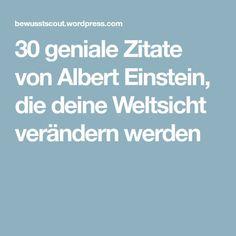 30 geniale Zitate von Albert Einstein, die deine Weltsicht verändern werden