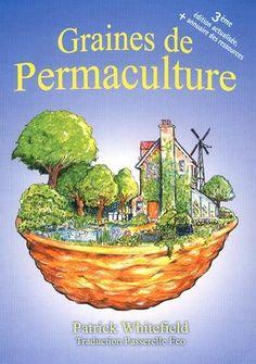 Permaculture in a Nutshell Permaculture Design, Permaculture Principles, Herb Garden, Vegetable Garden, Legume Bio, Potager Bio, Forest Garden, Urban Homesteading, Gardens
