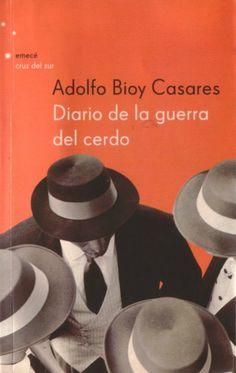 Adolfo Bioy Casares - Diario de la Guerra del Cerdo