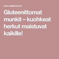 Gluteenittomat munkit – kuohkeat herkut maistuvat kaikille! Gluten Free Recipes, Free Food, Eat, Coffee, Kitchen, Kaffee, Cooking, Kitchens, Cucina