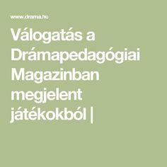 Válogatás a Drámapedagógiai Magazinban megjelent játékokból | Drama, Education, Math, Mathematics, Drama Theater, Math Resources, Educational Illustrations, Learning, Dramas