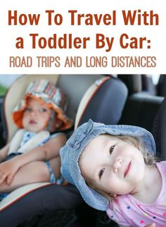 How To Travel With a Toddler By Car: Road Trips and Long Distances