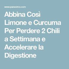 Abbina Così Limone e Curcuma Per Perdere 2 Chili a Settimana e Accelerare la Digestione