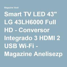 "Smart TV LED 43"" LG 43LH6000 Full HD - Conversor Integrado 3 HDMI 2 USB Wi-Fi - Magazine Anelisezp"