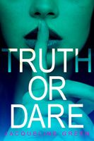 Review: Truth or Dare by Jacqueline Green - Rather Be Reading YA