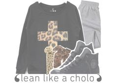 """""""- - lean like a cholo - -"""" by xo-babydoll-quality-anon ❤ liked on Polyvore"""