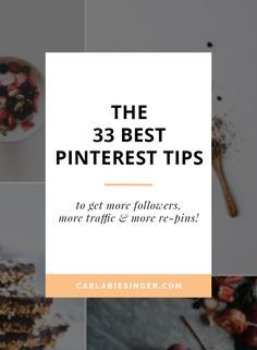 33 of the best pinterest tips to help you get started on the platform and double your traffic from Pinterest. Great tips for beginner bloggers.