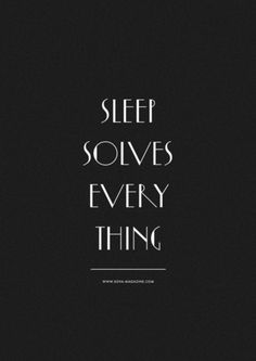 The best advice is found on your pillow, sleep on it, tomorrow is a new day