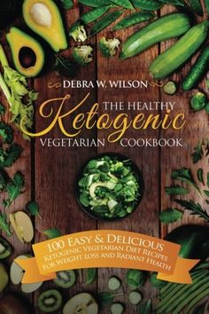 The Healthy Ketogenic Vegetarian Cookbook: 100 Easy & Delicious Ketogenic Vegetarian Diet Recipes For Weight Loss and Radiant Health (Vegetarian Keto Diet) (Volume 1) ** Want to know more, click on the sponsored image. #KetogenicDietForBeginners