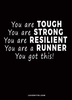 YOU ARE A RUNNER! AND YOU GOT THIS!