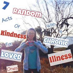 7 Random Acts of Kindness for Loved Ones with a Chronic Illness  Sometimes the difference between a bad day and an awesome one is only a few minutes. It can be finding five dollars on the street a neighbor's kind smile or even reading a blog post that speaks to you that day. As we celebrate National Random Acts of Kindness Day though I'm focusing on a unique type of moment:  The moments that can especially trigger smiles in people with a chronic illness whether it's celiac disease a food…