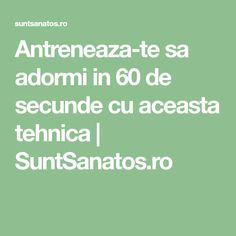 Antreneaza-te sa adormi in 60 de secunde cu aceasta tehnica | SuntSanatos.ro Salvia, How To Get Rid, Natural Healing, Good To Know, Home Remedies, Health Fitness, Math Equations, Feng Shui, Pandora