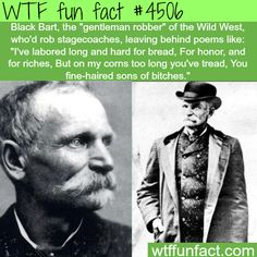 "Black Bart, the ""Gentleman robber"" - WTF fun facts Wtf Fun Facts, Funny Facts, Funny Memes, Hilarious, Random Facts, Odd Facts, Strange Facts, Crazy Facts, Interesting Information"